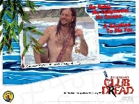 Bill Paxton, Club Dread, butelka